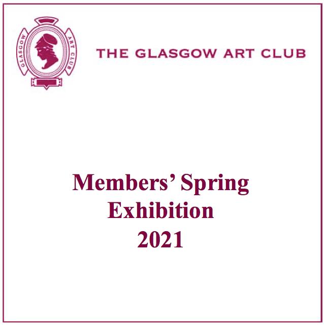 Glasgow Art Club Members' Spring Exhibition 2021
